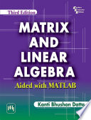 MATRIX AND LINEAR ALGEBRA AIDED WITH MATLAB