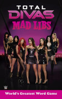 Total Divas Mad Libs : new way by filling in the blanks of...