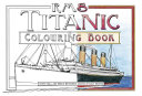 The RMS Titanic Colouring Book