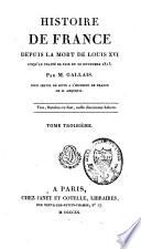 Histoire de France depuis la mort de Louis XVI jusqu'au traité de paix du 20 novembre 1815