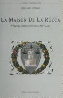 La Maison De La Rocca : Un lignage seigneurial en Corse au Moyen Âge