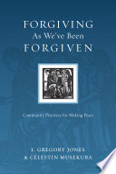 Forgiving As We Ve Been Forgiven