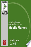 Flash Mobile  Building Games with Flash for the Mobile Market