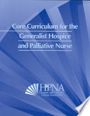 Core Curriculum for the Generalist Hospice and Palliative Nurses