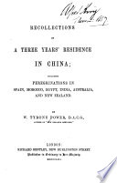 Recollections of a Three Years  Residence in China