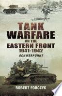 Tank Warfare on the Eastern Front 1941 1942