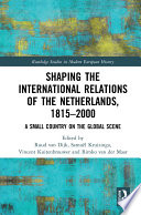 Shaping the International Relations of the Netherlands  1815 2000