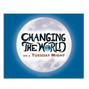 Changing the World on a Tuesday NIght