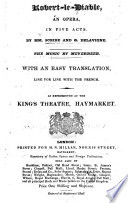 Robert-le-Diable, an opera in five acts ... With an easy translation, line for line with the French. Fr. & Eng