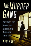 The Murder Gang Crime Reporters Covering The Most Notorious