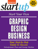 Start Your Own Graphic Design Business Make Your Mark In The World