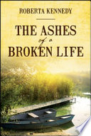 The Ashes of a Broken Life