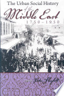 The Urban Social History of the Middle East  1750 1950