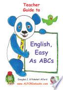 Teacher Guide  English Easy as ABCs