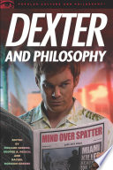 Dexter and Philosophy The Most Watched Show On Cable Which