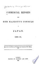 Commercial Reports by Her Majesty's Consuls in Japan