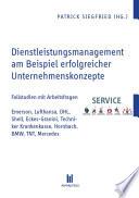 Dienstleistungsmanagement am Beispiel erfolgreicher Unternehmenskonzepte