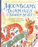 Moonbeams  Dumplings   Dragon Boats