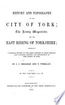 History and topography of the city of York