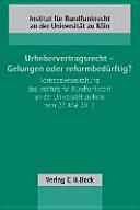 Urhebervertragsrecht - Gelungen oder reformbedürftig?