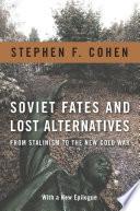 Soviet Fates and Lost Alternatives