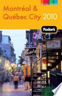 Fodor's 2010 Montréal & Québec City
