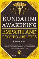 Kundalini Awakening Empath And Psychic Abilities 2 Books In 1
