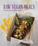 Raw Vegan Meals : not to destroy the all-important nutrients that...