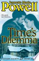 Time's Dilemma A Romantic Time Travel Adventure