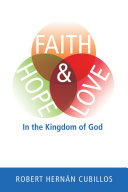 Faith, Hope, and Love in the Kingdom of God