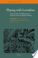 Playing with Leviathan  Interpretation and Reception of Monsters from the Biblical World