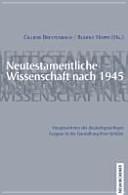 Neutestamentliche Wissenschaft nach 1945
