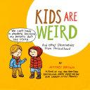 Kids Are Weird Book