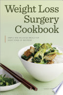 Weight Loss Surgery Cookbook  Simple and Delicious Meals for Every Stage of Recovery