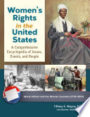 Women s Rights in the United States  A Comprehensive Encyclopedia of Issues  Events  and People  4 volumes