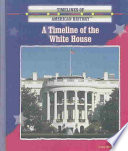 A Timeline Of The White House