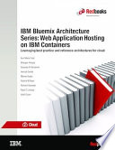 Ibm Bluemix Architecture Series Web Application Hosting On Ibm Containers