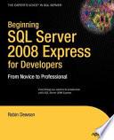 Beginning SQL Server 2008 Express for Developers