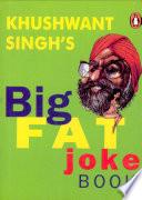 Khushwant Singh s Big Fat Joke Book