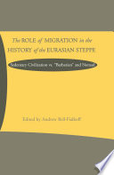 The Role of Migration in the History of the Eurasian Steppe
