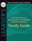Merriam Webster s Advanced Learners English Dictionary Study Guide