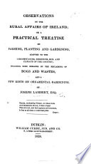 download ebook observations on the rural affairs of ireland; or, a practical treatise on farming, planting, and gardening, adapted to the circumstances ... of the country, including some remarks on the reclaiming of bogs ... and ... on ornamental gardening pdf epub