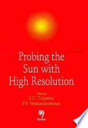 Probing the Sun with High Resolution