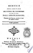 Memorie per servire alla storia del giacobinismo scritte dall Abbate Barruel  Traduzione dal Francese  corredata di note del traduttore italiano