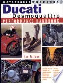 Ducati Desmoquattro Performance Handbook