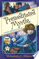 Premeditated Myrtle  Myrtle Hardcastle Mystery 1  Book PDF