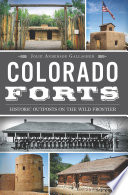 Colorado Forts Enemies Trekking Through The Towering Mountains And Fertile