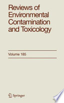 Reviews of Environmental Contamination and Toxicology 185