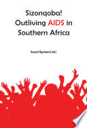 Sizonqoba  Outliving AIDS in Southern Africa