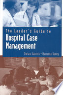 The Leader S Guide To Hospital Case Management